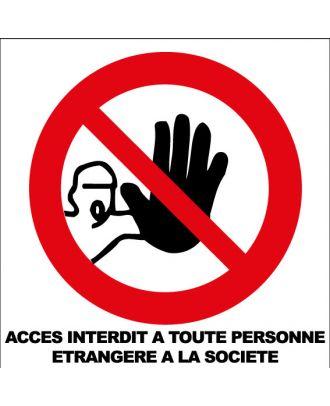 Panneau accès interdit à toute personne étrangère à la société alu
