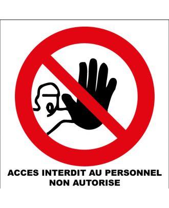 Panneau accès interdit au personnel non autorisé alu