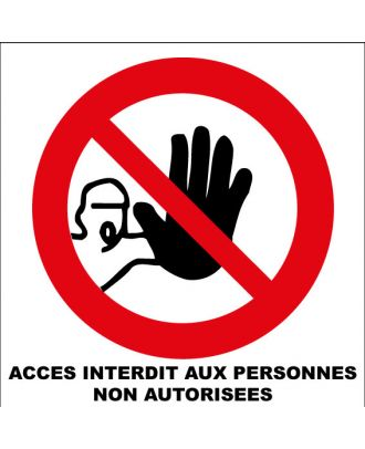 Panneau accès interdit aux personnes non autorisées alu