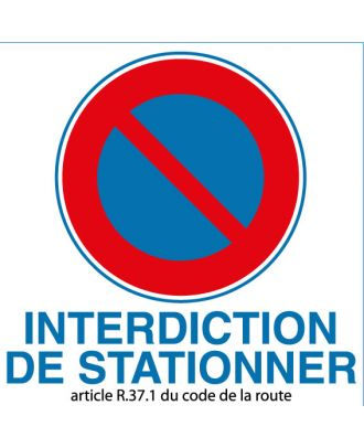 Panneau PVC interdiction de stationner article R 37.1 du code de la route
